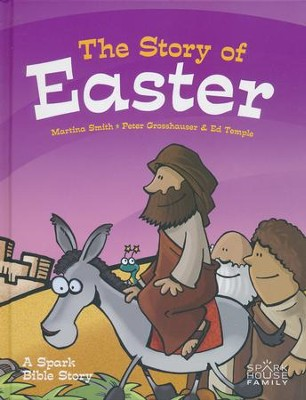 The Story of Easter: A Spark Bible Story  -     By: Martina Smith
