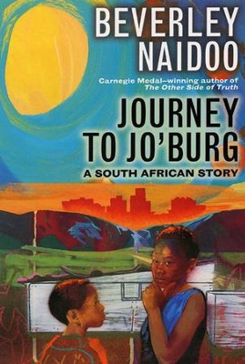 Journey to Jo'Burg: A South African Story   -     By: Beverley Naidoo, Eric Velasquez