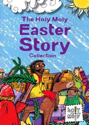 The Holy Moly Easter Story Collection  -