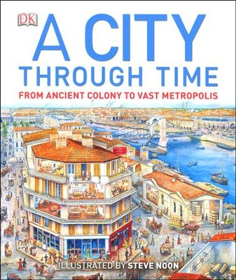 A City Through Time  -     By: Philip Steele, Steve Noon