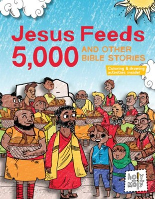 Jesus Feeds 5,000 and Other Bible Stories  -     By: Rebecca Glaser     Illustrated By: Bill Ferenc, Emma Trithart