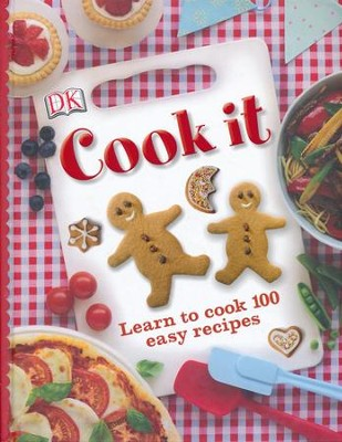 DK Cook it: Learn to Cook 100 Easy Recipes   -