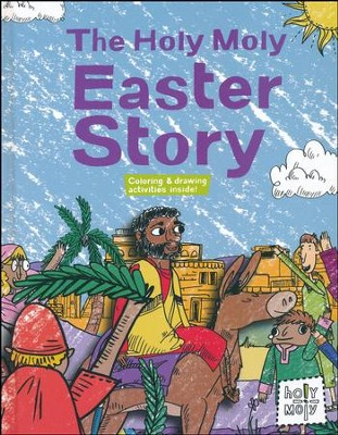 The Holy Moly Easter Story  -     By: Rebecca Glaser