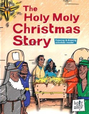 The Holy Moly Christmas Story  -     By: Rebecca Glaser     Illustrated By: Bill Ferenc, Emma Trithart