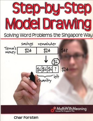 Step-by-Step Model Drawing: Solving Word Problems the Singapore Way  -