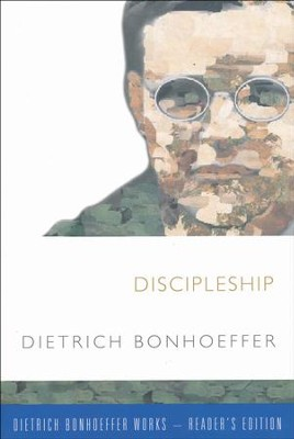 Discipleship: Dietrich Bonhoeffer Works, Reader's Edition  -     By: Dietrich Bonhoeffer