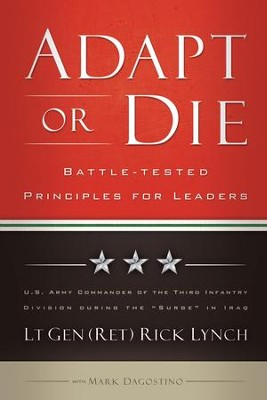 Adapt or Die: Leadership Principles from an American General - eBook  -     By: Lt. Genl Rick Lynch, Mark Dagostino