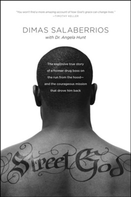 Street God: The Explosive True Story of a Former Drug Boss on the Run from Life in the Hood  -     By: Dimas Salaberrios, Angela Elwell Hunt