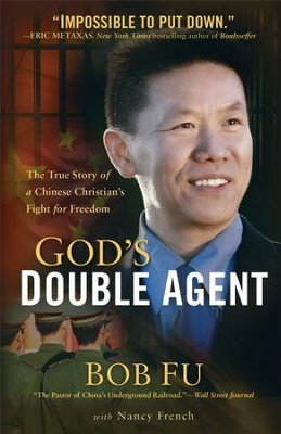 God's Double Agent: The True Story of a Chinese Christian's Fight for Freedom - eBook  -     By: Bob Fu, Nancy French