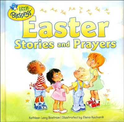 Easter Stories and Prayers  -     By: Kathleen Long Bostrom     Illustrated By: Elena Kucharik