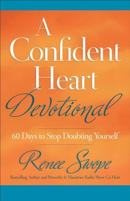 Confident Heart Devotional, A: 60 Days to Stop Doubting Yourself - eBook  -     By: Renee Swope