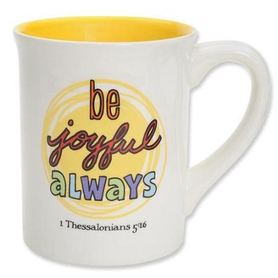 Be Joyful Always Mug  -