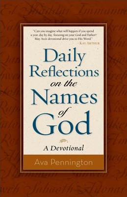 Daily Reflections on the Names of God: A Devotional - eBook  -     By: Ava Pennington