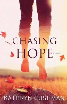 Chasing Hope -eBook   -     By: Kathryn Cushman