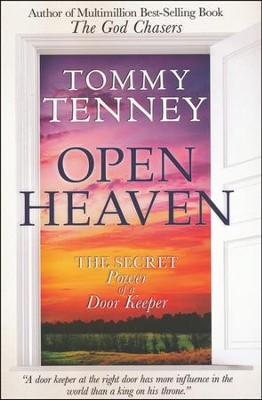 Open Heaven: The Secret Power of a Door Keeper  -     By: Tommy Tenney