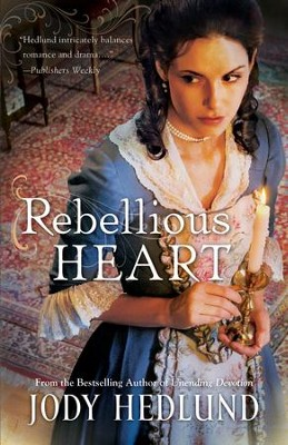 A Rebellious Heart -eBook   -     By: Jody Hedlund