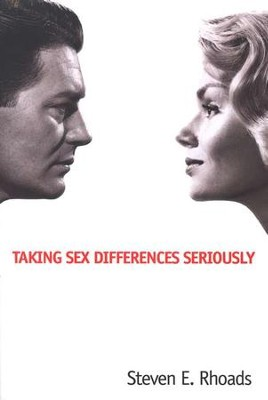 Taking Sex Differences Seriously   -     By: Steven E. Rhoads