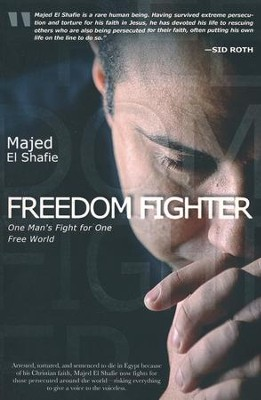 Freedom Fighter: One Man's Fight for One Free World  -     By: Majed El Shafie