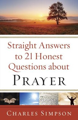Straight Answers to 21 Honest Questions about Prayer - eBook  -     By: Charles Simpson