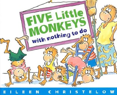 5 Little Monkeys With Nothing To Do   -     By: Eileen Christelow     Illustrated By: Eileen Christelow