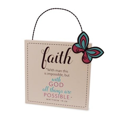 Faith, With God, All Things Are Possible Plaque  -