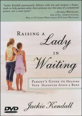 Raising a Lady in Waiting DVD: A Lady in Waiting's Guide to Finding the Right Man  -     By: Jackie Kendall