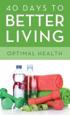 40 Days to Better Living-Optimal Health - eBook  -     By: Scott Morris, Church Health Center