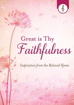 Great is Thy Faithfulness: Inspiration from the Beloved Hymn - eBook  -     By: JoAnne Simmons