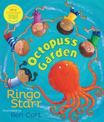 Octopus's Garden  -     By: Ringo Starr     Illustrated By: Ben Cort