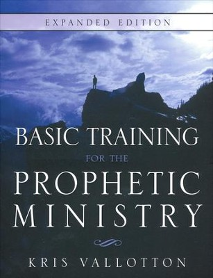 Basic Training for the Prophetic Ministry, Revised Edition  -     By: Kris Vallotton