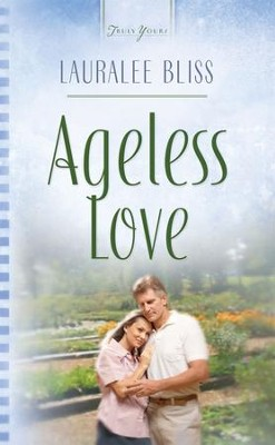 Ageless Love - eBook  -     By: Lauralee Bliss