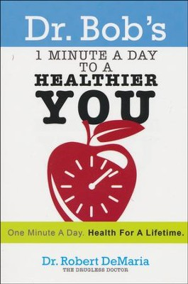 1 Minute a Day to a Healthier You  -     By: Robert DeMaria