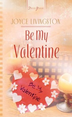 Be My Valentine - eBook  -     By: Joyce Livingston