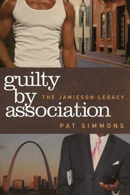 Guilty By Association, Jamieson Legacy Series #1   -     By: Pat Simmons