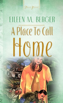 A Place To Call Home - eBook  -     By: Eileen M. Berger