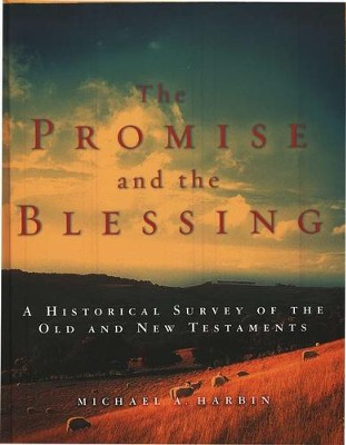 The Promise and the Blessing: A Historical Survey of  the Old and New Testaments  -     By: Michael A. Harbin