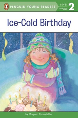 Ice-Cold Birthday  -     By: Mayann Cocca-leftler