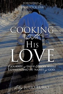 Cooking with His Love  -     By: Julio Rubio, Nick Uva