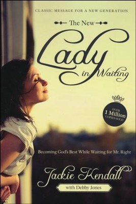 The New Lady in Waiting: Becoming God's Best While   Waiting for Mr. Right  -     By: Jackie Kendall, Debby Jones