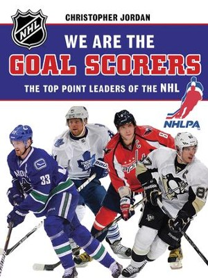 We Are the Goal Scorers: THE NHLPA/NHL'S ELITE POINT LEADERS - eBook  -     By: NHLPA