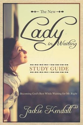 The New Lady in Waiting Study Guide: Becoming God's  Best While Waiting for Mr. Right  -     By: Jackie Kendall, Debby Jones