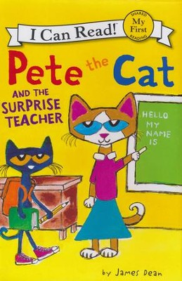 Pete the Cat and the Surprise Teacher  -     By: James Dean