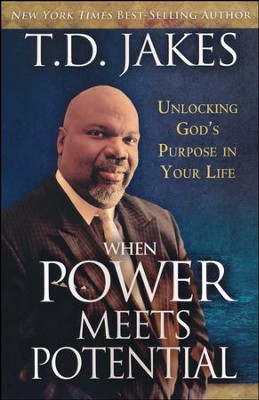 When Power Meets Potential: Unlocking God's Purpose in Your Life  -     By: T.D. Jakes