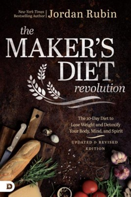 The Maker's Diet Revolution: The 10 Day Diet to Lose  Weight and Detoxify Your Body, Mind, and Spirit  -     By: Jordan Rubin