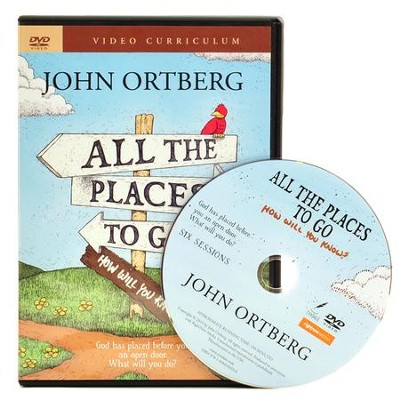 All the Places to Go...How Will You Know?, DVD Curriculum   -     By: John Ortberg