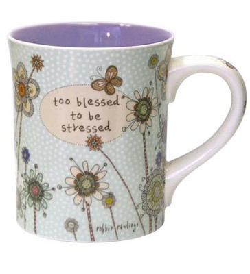 Mug, Too Blessed To Be Stressed  -     By: Robbin Rawlings