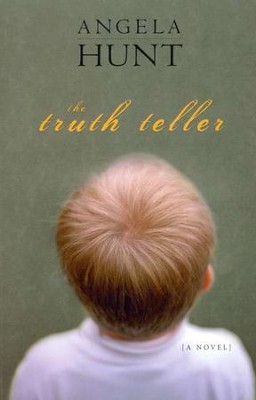 The Truth Teller  -     By: Angela Hunt