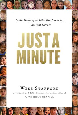 Just a Minute: In the Heart of a Child, One Moment Can Last Forever  -     By: Wess Stafford, Dean Merrill