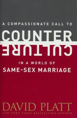 A Compassionate Call to Counter Culture in a World of Same-Sex Marriage, Booklet  -     By: David Platt