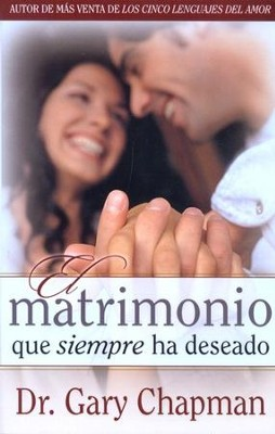 El Matrimonio que Siempre ha Deseado, Edición de Bolsillo  (The Marriage You've Always Wanted, Pocket Edition)  -     By: Gary Chapman